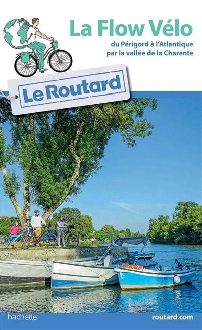 La Flow Vélo : du Périgord à l'Atlantique par la vallée de la Charente