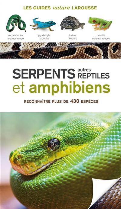 Serpents, autres reptiles et amphibiens
