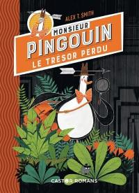 Monsieur Pingouin. Volume 1, Le trésor perdu