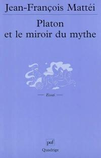 Platon et le miroir du mythe : de l'âge d'or à l'Atlantide