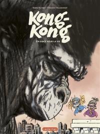 Kong-Kong, Un singe pour la vie