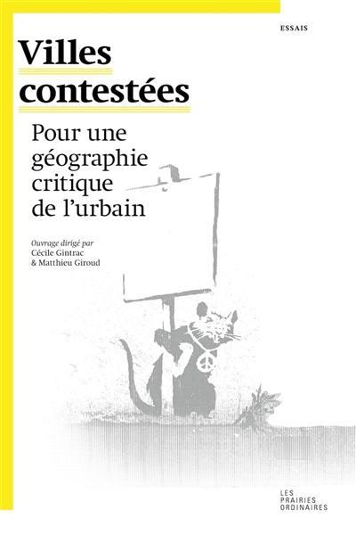 Villes contestées : pour une géographie critique de l'urbain