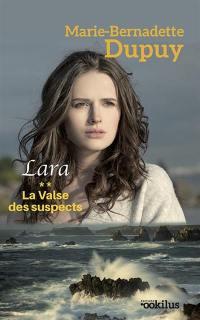 Lara. Volume 2, La valse des suspects