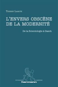 L'envers obscène de la modernité
