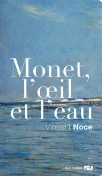 Monet, l'oeil et l'eau