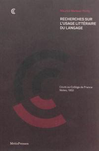 Recherches sur l'usage littéraire du langage