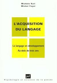 L'acquisition du langage. Volume 2, Le langage en développement
