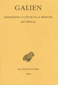 Galien. Volume 2, Exhortation à l'étude de la médecine