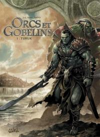 Orcs & gobelins. Volume 1, Turuk