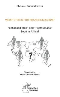 What ethics for transhumanism ?