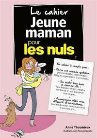 Le cahier jeune maman pour les nuls