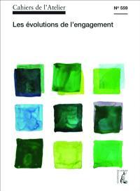 Cahiers de l'Atelier (Les). n° 559, Les évolutions de l'engagement