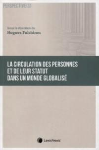La circulation des personnes et de leur statut dans un monde globalisé