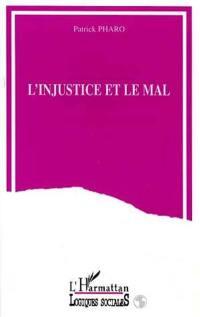 L'injustice et le mal