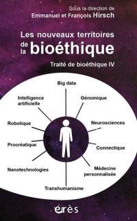 Traité de bioéthique. Volume 4, Les nouveaux territoires de la bioéhique