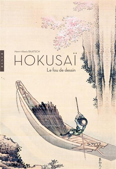 Hokusai, le fou du dessin