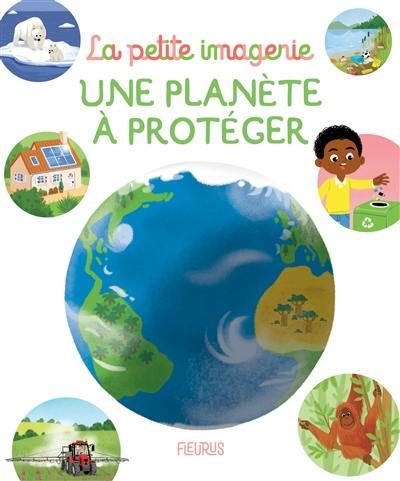 Une planète à protéger
