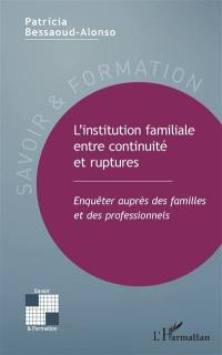 L'institution familiale entre continuité et ruptures