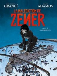 La malédiction de Zener. Volume 2, Le clan des embaumeurs