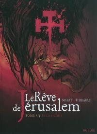 Le rêve de Jérusalem. Volume 4, Ecce homo