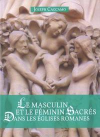Le masculin et le féminin sacrés dans les églises romanes