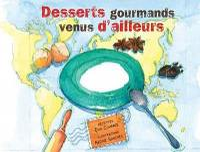 Desserts gourmands venus d'ailleurs
