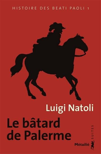 Histoire des Beati Paoli, Le bâtard de Palerme, Vol. 1