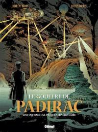 Le gouffre de Padirac. Volume 2, L'invention d'une visite extraordinaire