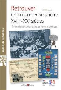 Retrouver un prisonnier de guerre, XVIIIe-XXe siècles
