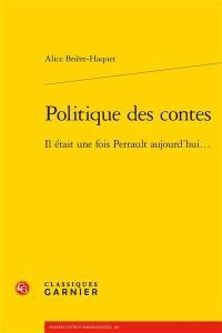 Politique des contes : il était une fois Perrault aujourd'hui…