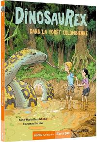 Dinosaurex. Volume 2, Dans la forêt colombienne