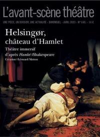 Avant-scène théâtre (L'). n° 1481, Helsingor, château d'Hamlet