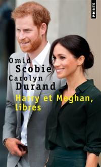 Harry et Meghan, libres