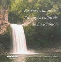 Paysages naturels, paysages culturels de La Réunion