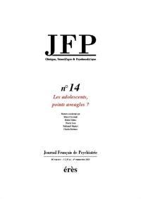 JFP Journal français de psychiatrie. n° 14, Les adolescents, points aveugles ?
