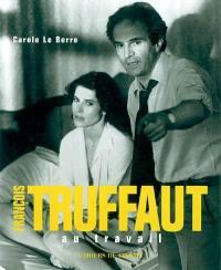 François Truffaut au travail