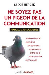 Ne soyez pas le pigeon de la communication