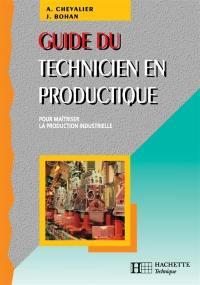 Guide du technicien en productique : pour maîtriser la production industrielle : édition 1998-1999