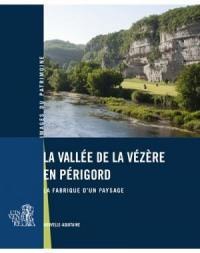 La vallée de la Vézère en Périgord
