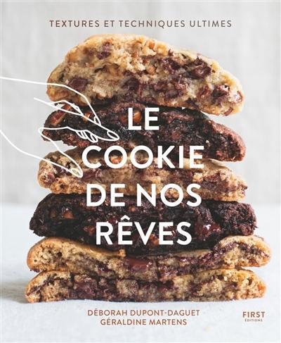 Le cookie de nos rêves : textures et techniques ultimes