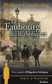 Une enquête d'Hippolyte Salvignac. Vol. 2. Le faubourg des diaboliques : roman historique