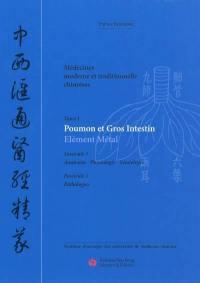 Médecines moderne et traditionnelle chinoises. Volume 1, Poumon et gros intestin
