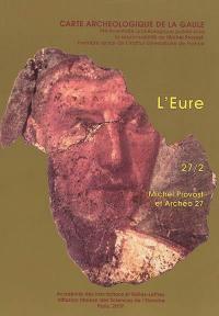 Carte archéologique de la Gaule. Volume 27-2, L'Eure