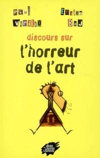 Discours sur l'horreur de l'art