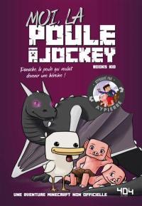 La vie secrète des monstres. Moi, la poule à jockey : Panache, la poule qui voulait devenir une héroïne !