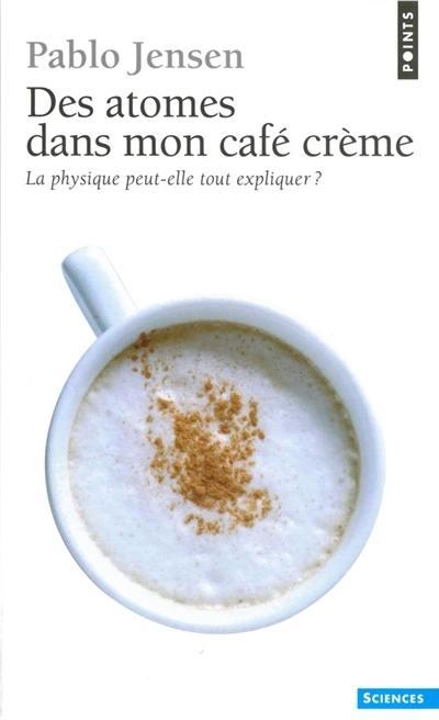 Des atomes dans mon café crème