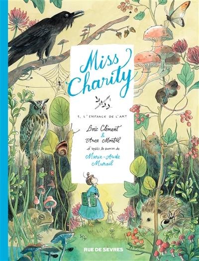 Miss Charity. Volume 1, L'enfance de l'art