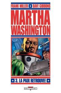 Martha Washington. Volume 3, La paix retrouvée