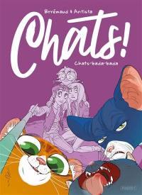 Chats !. Volume 2, Chats bada-bada