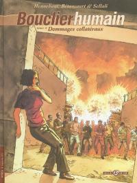 Bouclier humain. Volume 2, Dommages collatéraux